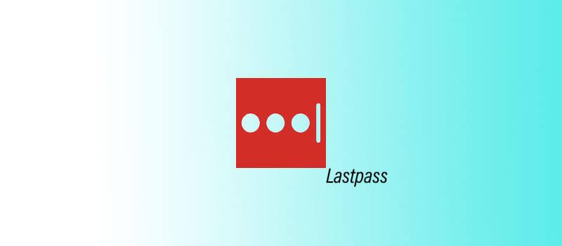 Lastpass - Migliori estensioni per Google Chrome