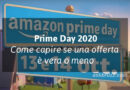 Prime day Amazon 2020 – Capire se è un'offerta vera o meno